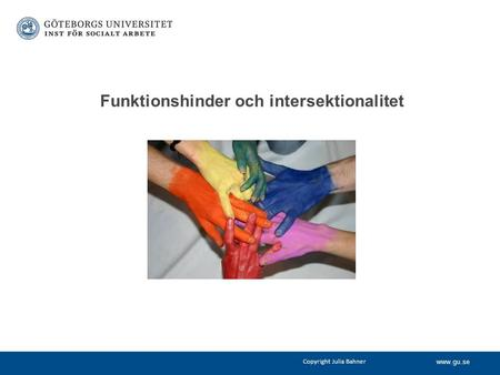 Copyright Julia Bahner Funktionshinder och intersektionalitet.