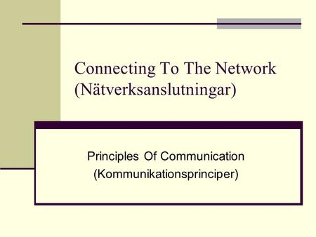 Connecting To The Network (Nätverksanslutningar) Principles Of Communication (Kommunikationsprinciper)