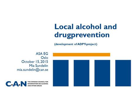 Local alcohol and drugprevention (development of ADPY-project) ASA EG Oslo October 15, 2015 Mia Sundelin