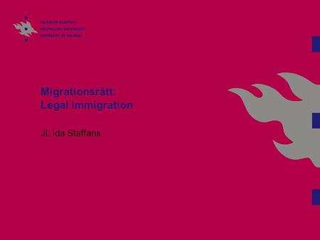 Migrationsrätt: Legal immigration JL Ida Staffans.