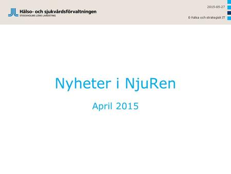Nyheter i NjuRen April 2015 2015-05-27 E-hälsa och strategisk IT.