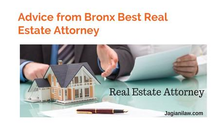 Advice from Bronx Best Real Estate Attorney. Jagiani Law office of New York has been successfully working as divorce attorney & Real estate attorney for.