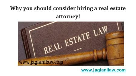 Why you should consider hiring a real estate attorney!