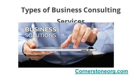 Types of Business Consulting Services Cornerstoneorg.com.