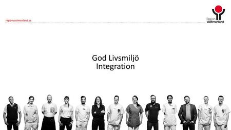 God Livsmiljö Integration