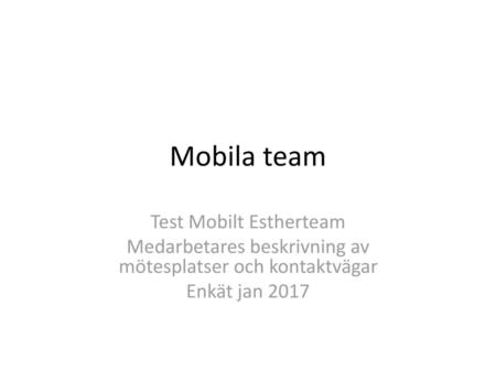 Mobila team Test Mobilt Estherteam