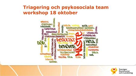 Triagering och psykosociala team workshop 18 oktober