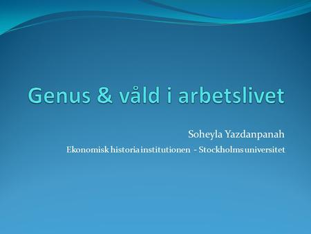 Soheyla Yazdanpanah Ekonomisk historia institutionen - Stockholms universitet.