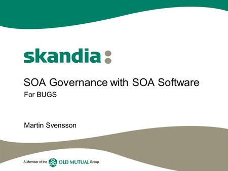 SOA Governance with SOA Software For BUGS Martin Svensson.