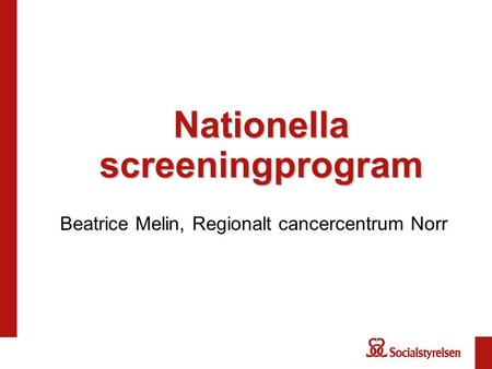 Nationella screeningprogram Beatrice Melin, Regionalt cancercentrum Norr.