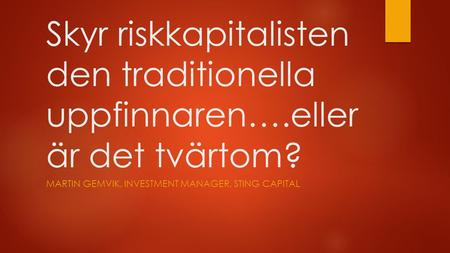 Martin Gemvik, Investment manager, Sting capital