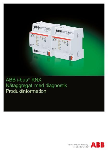 ABB i-bus ® KNX Nätaggregat med diagnostik Produktinformation.