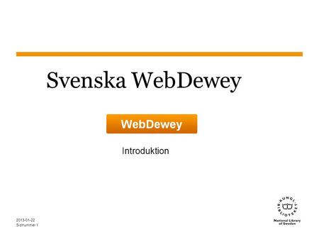 Svenska WebDewey Introduktion 2013-01-22.