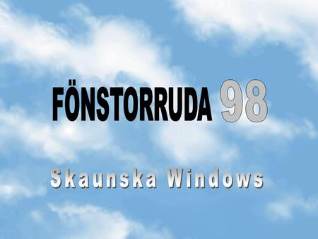 FÖNSTORRUDA 98 Skaunska Windows.