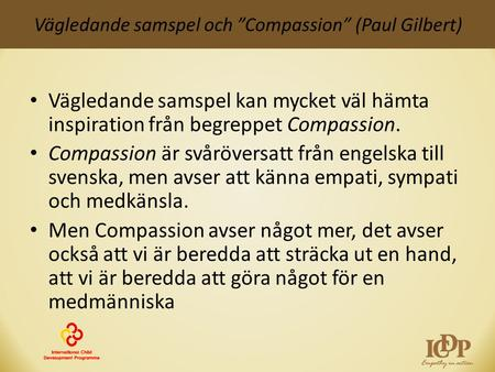 "Vägledande samspel och ""Compassion"" (Paul Gilbert)"