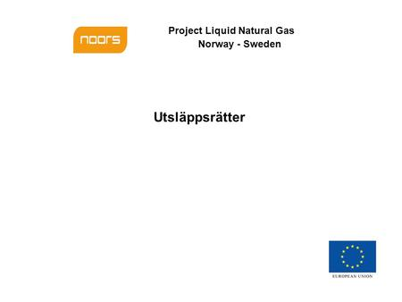 Project Liquid Natural Gas Norway - Sweden Utsläppsrätter.