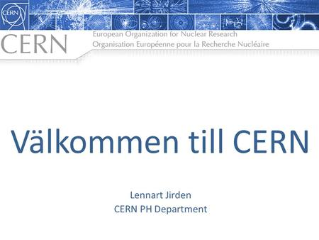 Lennart Jirden CERN PH Department