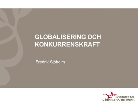 GLOBALISERING OCH KONKURRENSKRAFT