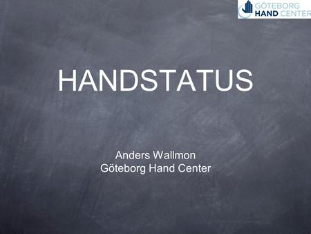 HANDSTATUS Anders Wallmon Göteborg Hand Center.