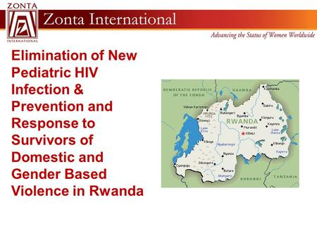 Elimination of New Pediatric HIV Infection & Prevention and Response to Survivors of Domestic and Gender Based Violence in Rwanda.