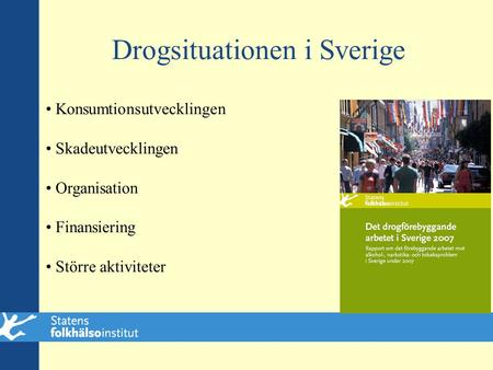 Drogsituationen i Sverige