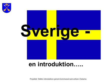 Sverige - en introduktion…..