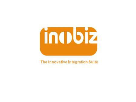 The Innovative Integration Suite. Välkommen till Utbildning -Inobiz Tech Education Basic – The Innovative Integration Suite.