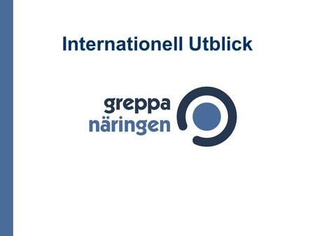 Internationell Utblick. Internationella Miljööverenskommelser och Initiativ.