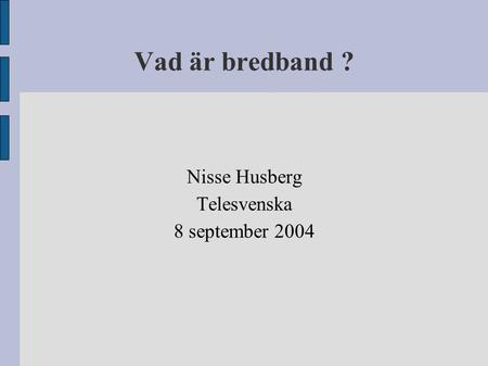Nisse Husberg Telesvenska 8 september 2004