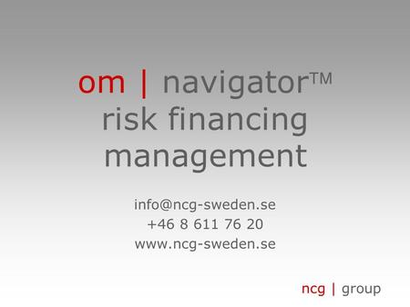 Ncg | group om | navigator risk financing management +46 8 611 76 20