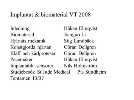 Implantat & biomaterial VT 2008