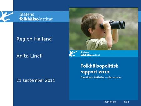 Region Halland Anita Linell 21 september 2011
