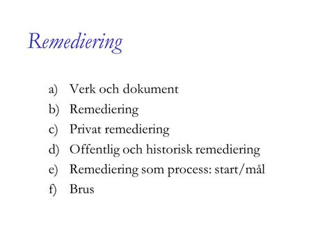 Remediering Verk och dokument Remediering Privat remediering