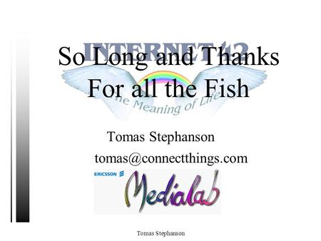 Tomas Stephanson So Long and Thanks For all the Fish Tomas Stephanson