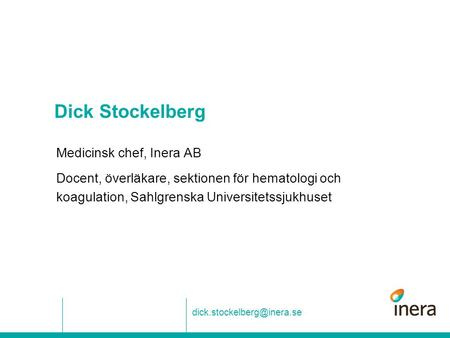 Dick Stockelberg Medicinsk chef, Inera AB