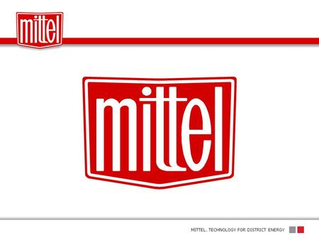 MITTEL. TECHNOLOGY FOR DISTRICT ENERGY