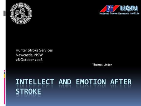 Hunter Stroke Services Newcastle, NSW 28 October 2008 Thomas Lindén.