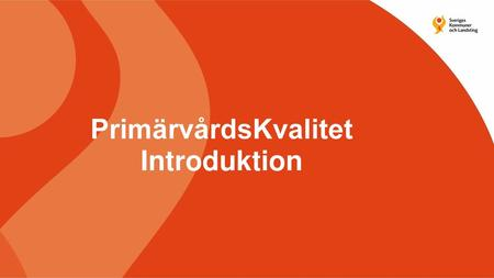 PrimärvårdsKvalitet Introduktion