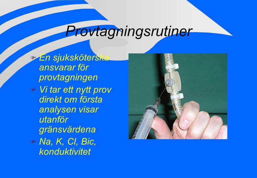 Provtagningsrutiner F Vi drar 20 ml ur provporten på tillförande dialysvätskeslang.