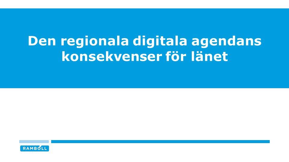 KONSEKVENSER AV ARBETET MED DEN REGIONALA DIGITALA AGENDAN I VÄRMLANDS LÄN n = 19 / Svarsfrekvens = 95% Källa: Digitaliseringskommissionen 11