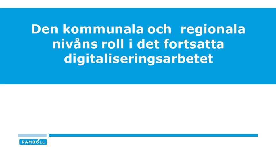 21 DIGITALA SAKOMRÅDEN SOM BÖR PRIORITERAS FRÅN KOMMUNALT RESPEKTIVE REGIONALT HÅLL I DET FORTSATTA ARBETET MED DEN REGIONALA DIGITALA AGENDAN KommunaltRegionalt Bredband och elektroniska kommunikationer Hälsa, vård och omsorg E-tjänster/e-förvaltning Skola och utbildning Digital kompetens Bredband och elektroniska kommunikationer Hälsa, vård och omsorg Digitalt utanförskap/innanförskap E-tjänster/e-förvaltning Digital kompetens 3 4 5 1 2 3 4 5 1 2