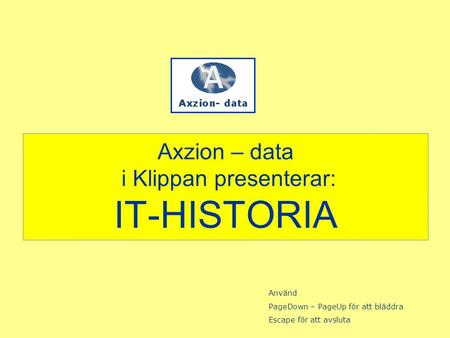 Axzion – data i Klippan presenterar: IT-HISTORIA