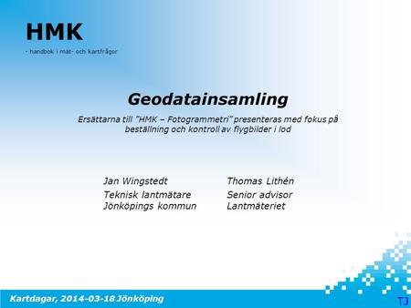 HMK Geodatainsamling TJ J Jan Wingstedt Thomas Lithén