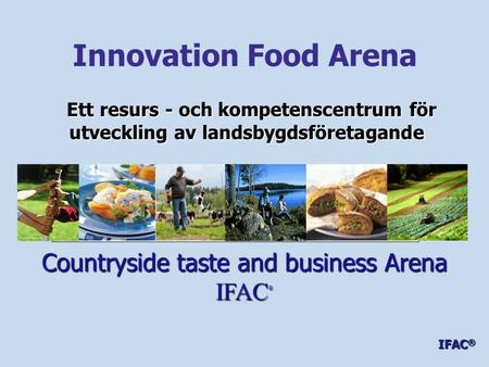 Countryside taste and business Arena IFAC®