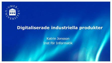 Digitaliserade industriella produkter