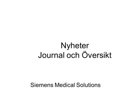 Nyheter Journal och Översikt Siemens Medical Solutions.