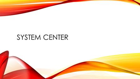 System Center.