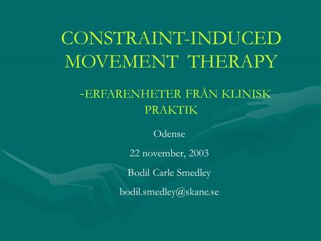 CONSTRAINT-INDUCED MOVEMENT THERAPY
