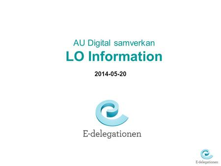 AU Digital samverkan LO Information