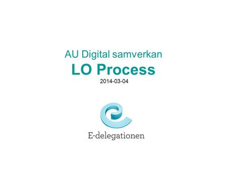 AU Digital samverkan LO Process